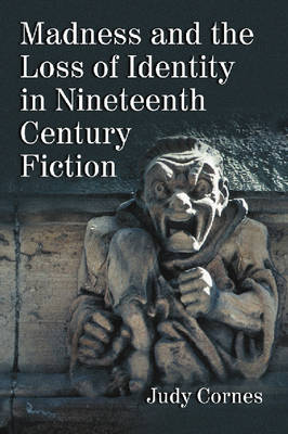 Madness and the Loss of Identity in Nineteenth Century Fiction