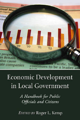 Economic Development in Local Government: A Handbook for Public Officials and Citizens