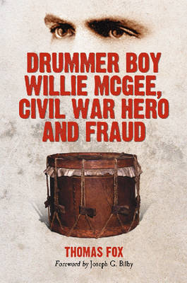 Drummer Boy Willie McGee, Civil War Hero and Fraud