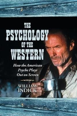 The Psychology of the Western: How the American Psyche Plays Out on Screen