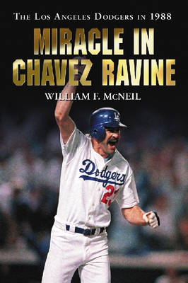 Miracle in Chavez Ravine: The Los Angeles Dodgers in 1988