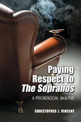 """Paying Respect to the """"""""Sopranos: A Psychosocial Analysis"""