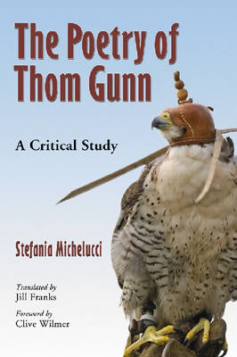 The Poetry of Thom Gunn: A Critical Study