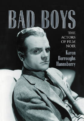 Bad Boys: The Actors of Film Noir