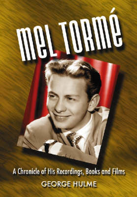 Mel Torme: A Chronicle of His Recordings, Books and Films