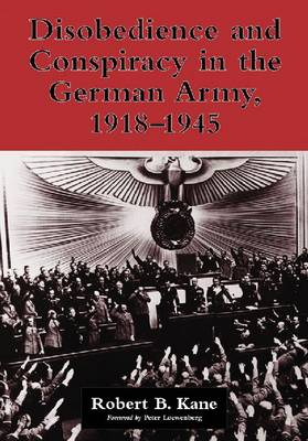 Disobedience and Conspiracy in the German Army, 1918-1945
