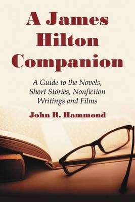 A James Hilton Companion: A Guide to the Novels, Short Stories, Non-fiction Writings and Films
