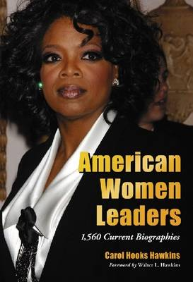 American Women Leaders: 1,558 Current Biographies