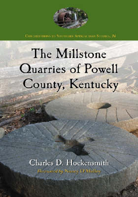 The Millstone Quarries of Powell County, Kentucky