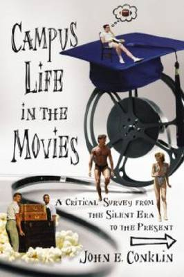 Campus Life in the Movies: A Critical Survey from the Silent Era to the Present