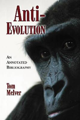 Anti-evolution: An Annotated Bibliography