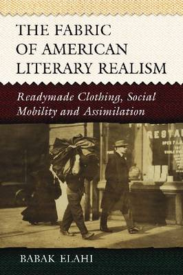 The Fabric of American Literary Realism: Readymade Clothing, Social Mobility and Assimilation