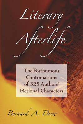 Literary Afterlife: Posthumous Continuations of 325 Authors' Fictional Characters