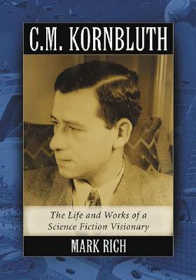 C.M. Kornbluth: The Life and Works of a Science Fiction Visionary