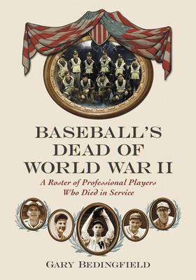 Baseball's Dead of World War II: A Roster of Professional Players Who Died in Service