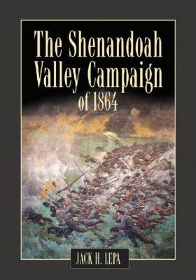 The Shenandoah Valley Campaign in 1864