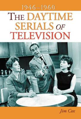 The Daytime Serials of Television, 1946-1960