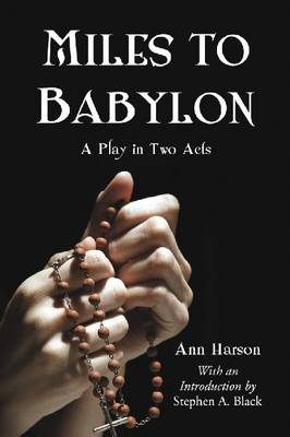 Miles to Babylon: A Play in Two Acts