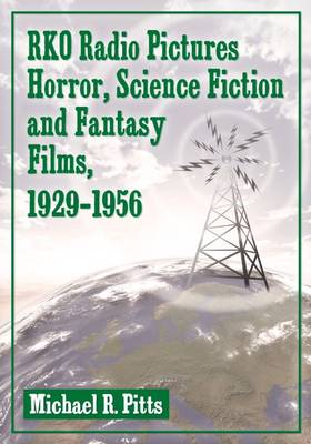 RKO Radio Pictures Horror, Science Fiction and Fantasy Films, 1929-1956