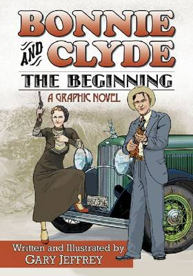 Bonnie and Clyde - The Beginning: A Graphic Novel
