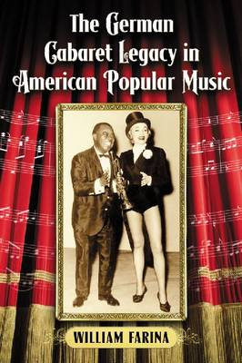 The German Cabaret Legacy in American Popular Music