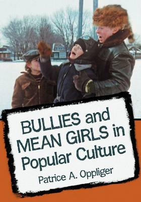 Bullies and Mean Girls on Screen and in Print: A Critical Survey of Fictional Adolescent Aggression