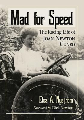 Mad for Speed: The Racing Life of Joan Newton Cuneo