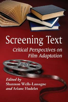 Screening Text: Critical Perspectives on Film Adaptation