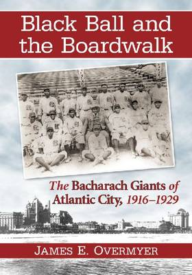 Black Ball and the Boardwalk: The Bacharach Giants of Atlantic City, 1916-1929