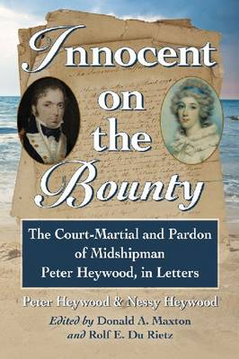 Innocent on the Bounty: The Court-martial and Pardon of Midshipman Peter Heywood, in Letters
