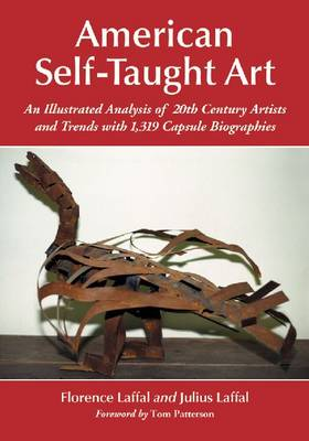 American Self-Taught Art: An Illustrated Analysis of 20th Century Artists and Trends with 1,319 Capsule Biographies