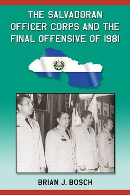 The Salvadoran Officer Corps and the Final Offensive of 1981