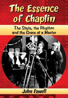 The Essence of Chaplin: The Style, the Rhythm and the Grace of a Master