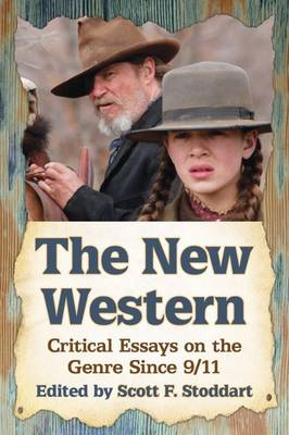 The New Western: Critical Essays on the Genre Since 9/11
