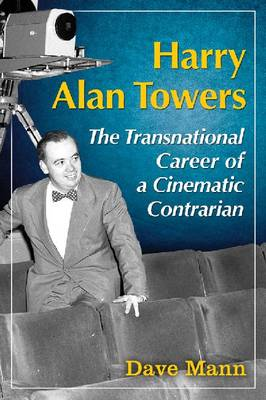 Harry Alan Towers: The Transnational Career of a Cinematic Contrarian