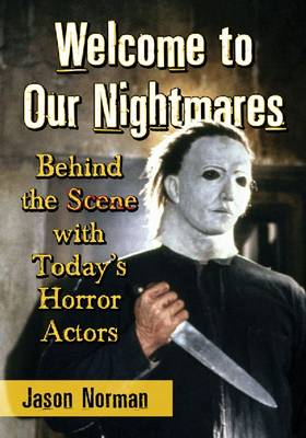Welcome to Our Nightmares: Behind the Scene with Today's Horror Actors