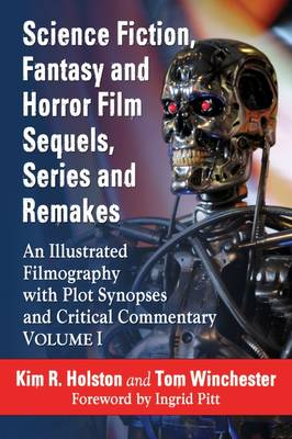 Science Fiction, Fantasy and Horror Film Sequels, Series and Remakes: An Illustrated Filmography, with Plot Synopses and Critical Commentary