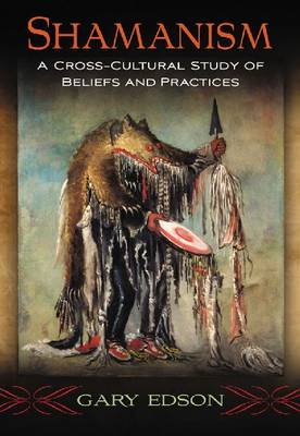 Shamanism: A Cross-Cultural Study of Beliefs and Practices