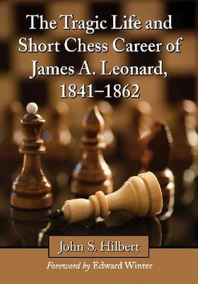The Tragic Life and Short Chess Career of James A. Leonard, 1841-1862