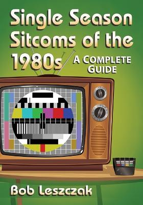 Single Season Sitcoms of the 1980s: A Complete Guide