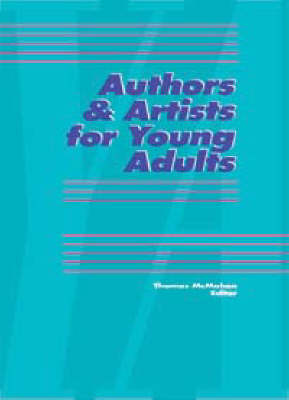 Authors and Artists for Young Adults: A Biographical Guide to Novelists, Poets, Playwrights, Screenwriters, Lyricists, Illustrators, Cartoonists, Animators, and Other Creative Artists: Vol 42