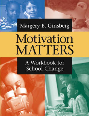 Motivation Matters: a Workbook for School Change: A Workbook for School Change