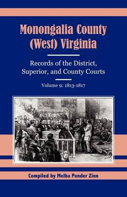 Monongalia County (West) Virginia Records of the District