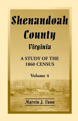 Shenandoah County, Virginia: A Study of the 1860 Census, Volume 4