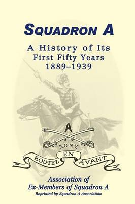 Squadron a: A History of Its First Fifty Years, 1889-1939