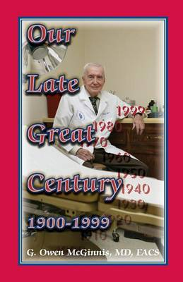 Our Late Great Century, 1900-1999
