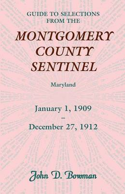 Guide to Selections from the Montgomery County Sentinel, Jan. 1 1909 - Dec. 27, 1912