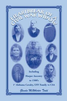 Heartbreak of a Civil War Widow: Life of Sarah Harper McWhirter, 1825-1883, Including Harper Family Ancestry Traced to Oxfordshire, Noke, England in E