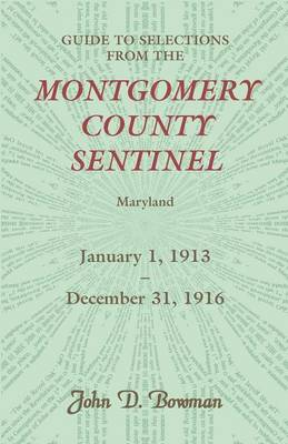 Guide to Selections from the Montgomery County Sentinel, Jan. 1 1913 - Dec. 31, 1916