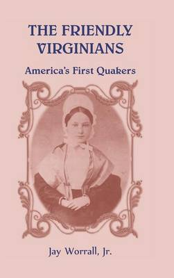 The Friendly Virginians America's First Quakers
